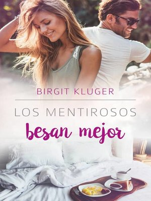 cover image of Los mentirosos besan mejor