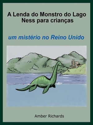 cover image of A Lenda Do Monstro Do Lago Ness Para Crianças
