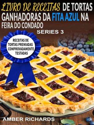cover image of LIVRO DE RECEITAS DE TORTAS GANHADORAS DA FITA AZUL NA FEIRA DO CONDADO