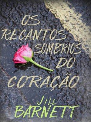 cover image of Os Recantos Sombrios do Coração