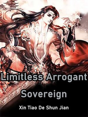 cover image of Limitless Arrogant Sovereign