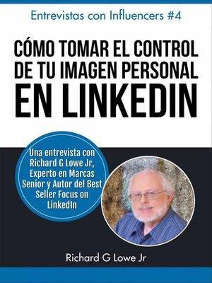 cover image of Cómo Tomar el Control de Tu Imagen Personal en LinkedIn