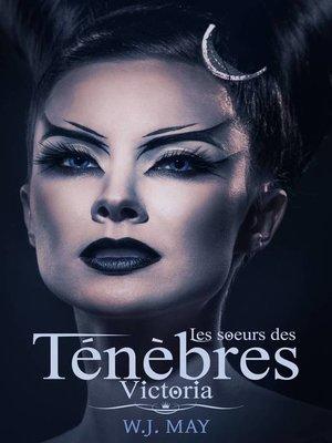 cover image of VIctoria--les soeurs des ténèbres