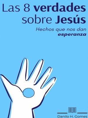 cover image of Las  8 verdades sobre Jesús