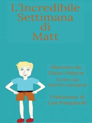 cover image of L'Incredibile Settimana di Matt