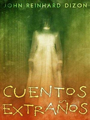 cover image of Cuentos Extraños