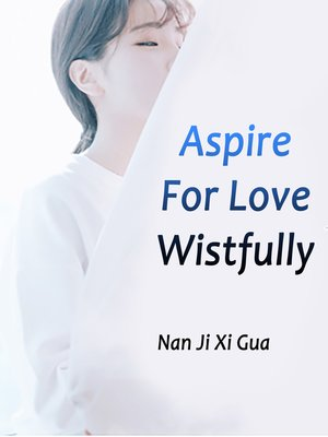cover image of Aspire For Love Wistfully