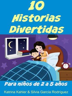 cover image of 10 Historias Divertidas Para Niños De 2 A 5 Años