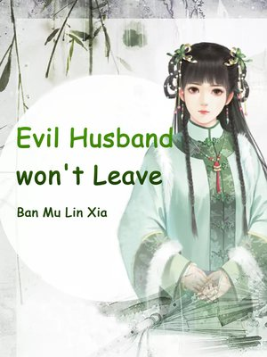 cover image of Evil Husband won't Leave