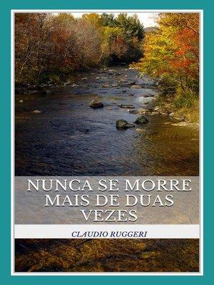 cover image of Nunca Se Morre Mais De Duas Vezes