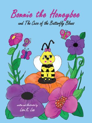 cover image of Bonnie the Honeybee and the Case of the Butterfly Blues