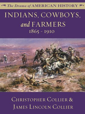 cover image of Indians, Cowboys, and Farmers: 1865 - 1910