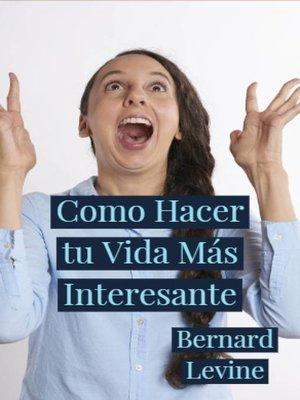 cover image of Como Hacer tu Vida Más Interesante