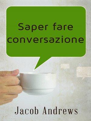 cover image of Saper Fare Conversazione