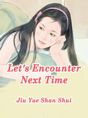 cover image of Let's Encounter Next Time