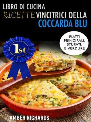 cover image of Libro di cucina--Ricette vincitrici della coccarda blu