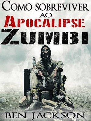 cover image of Como sobreviver ao Apocalipse Zumbi