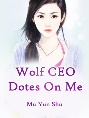 cover image of Wolf CEO Dotes On Me
