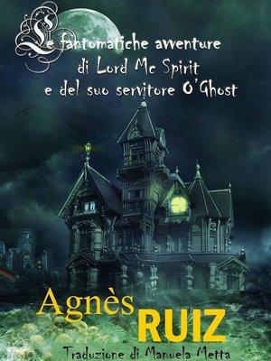 cover image of Le fantomatiche avventure di Lord Mc Spirit e del suo servitore O'Ghost
