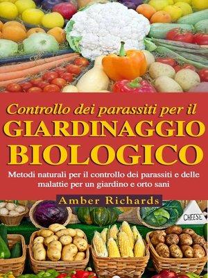 cover image of Controllo Dei Parassiti Per Il Giardinaggio Biologico