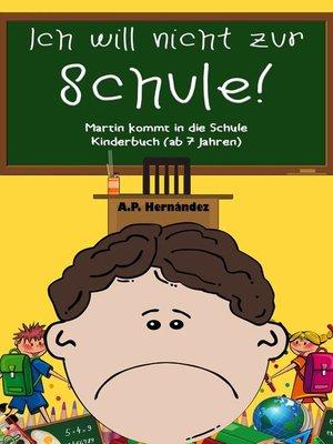 cover image of Ich will nicht zur Schule! Martin kommt in die Schule. Kinderbuch (ab 7 Jahren)