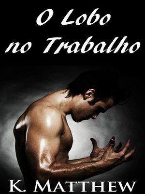 cover image of O Lobo no Trabalho
