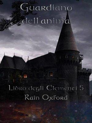 cover image of Guardiano dell'anima--Libro degli elementi 5
