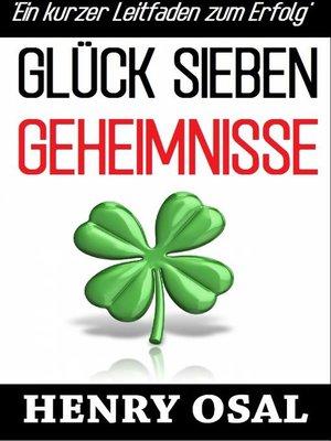 cover image of GLÜCK SIEBEN GEHEIMNISSE--Ein kurzer Leitfaden zum Erfolg