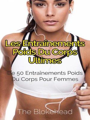 cover image of Les entraînements poids du corps ultimes