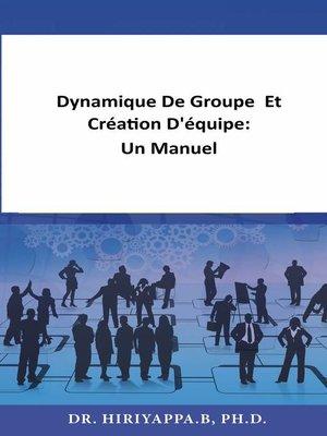 cover image of Dynamique De Groupe  Et Création D'équipe
