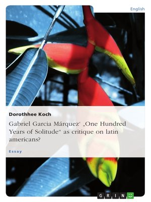 """cover image of Gabriel Garcia Márquez'  """"One Hundred Years of Solitude"""" as critique on latin americans?"""