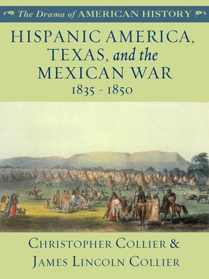 cover image of Hispanic America, Texas, and the Mexican War: 1835 - 1850