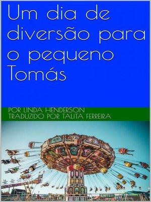 cover image of Um dia de diversão para o pequeno Tomás