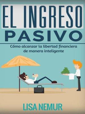 cover image of El Ingreso Pasivo