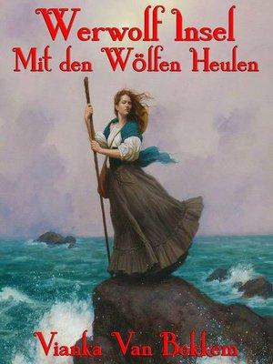 cover image of Werwolf Insel Mit den Wölfen Heulen