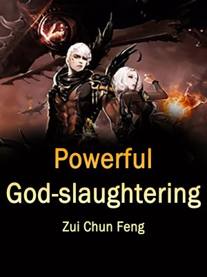 cover image of Powerful God-slaughtering