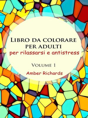 cover image of Libro da colorare per adulti, per rilassarsi e antistress--volume 1