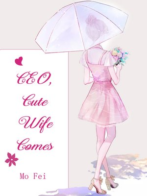 cover image of CEO, Cute Wife Comes