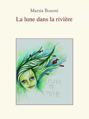 cover image of La Lune dans la Rivière