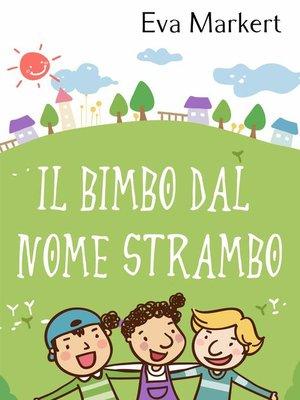cover image of Il bimbo dal nome strambo