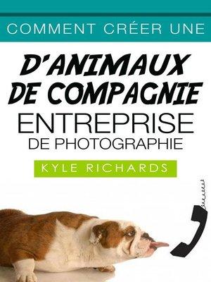 cover image of Comment créer une d'animaux de compagnie entreprise de photographie