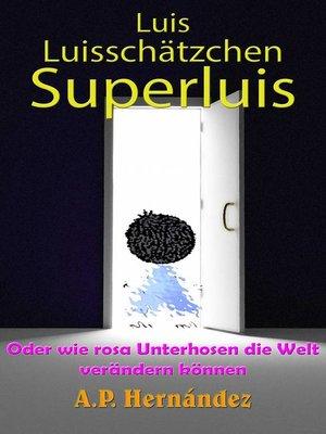 cover image of Luis, Luisschätzchen, Superluis