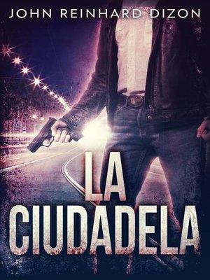 cover image of La Ciudadela