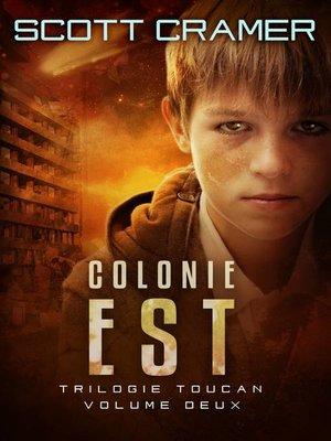 cover image of Colonie Est