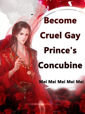 cover image of Become Cruel Gay Prince's Concubine