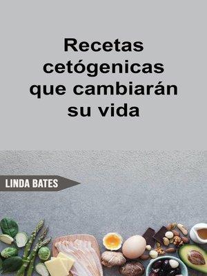 cover image of Recetas cetógenicas que cambiarán su vida
