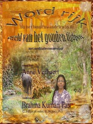 cover image of Word rijk bij het binnenwandelen in de wereld van het gouden tijdperk (met meditatiecommentaar)