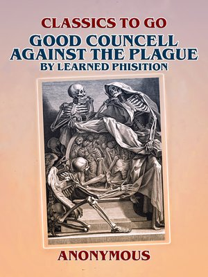cover image of Good Councell Against the Plague by Learned Phisition
