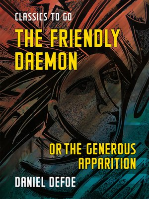 cover image of The Friendly Daemon or the Generous Apparition