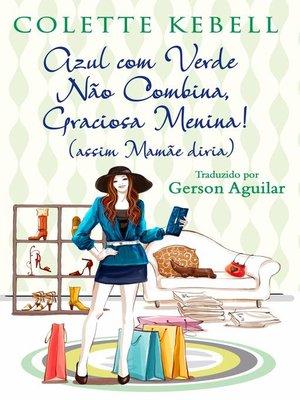 cover image of Azul com Verde Não Combina, Graciosa Menina!